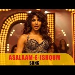 Assalam e Ishqam Song Video – Official Full HD Movie Video Songs