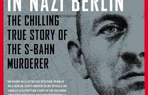 A Serial Killer in Nazi Berlin- The Chilling True Story of the S-Bahn Murderer