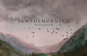 iamthemorningbelighted