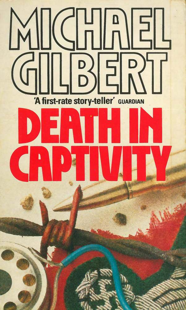 DEATH IN CAPTIVITY (1952) by Michael Gilbert (2/5)