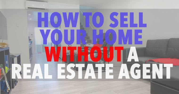How To Sell Your Home Without A Real Estate Agent!