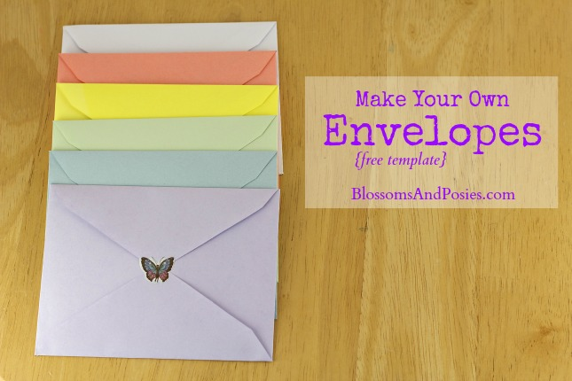 Make Your Own Envelopes {free template} - blossomsandposies - make your own template