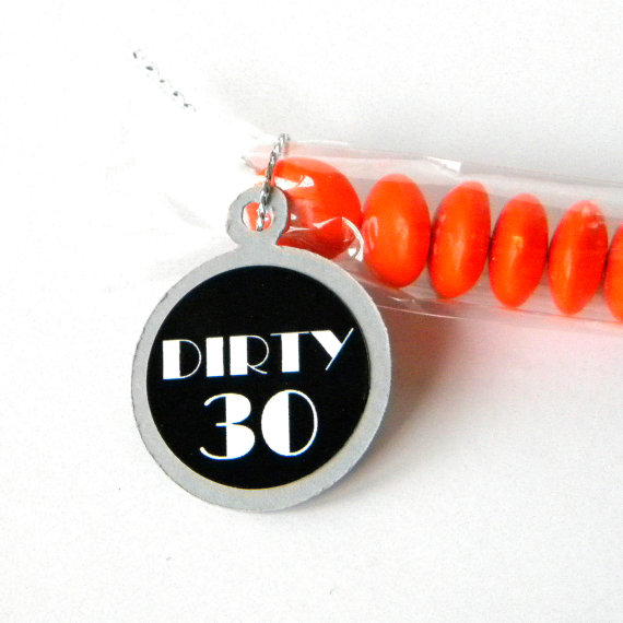 Dirty Thirty Birthday candy favors