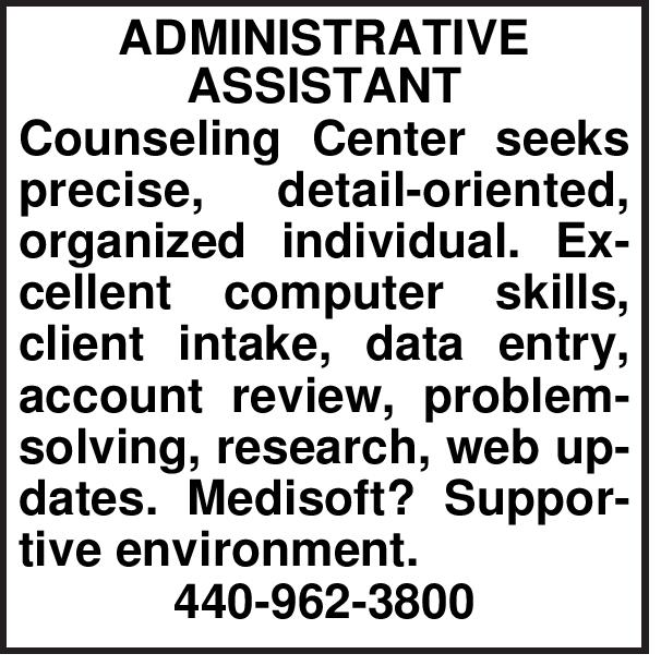 ADMINISTRATIVE ASSISTANT Counseling Center seeks precise, detail
