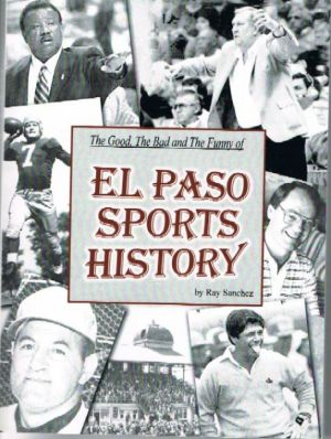 Ray Sanchez: Book relives great moments in El Paso sports ...