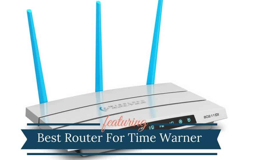 7 Best Routers For Time Warner Cable  TWC Approved Modems 2018
