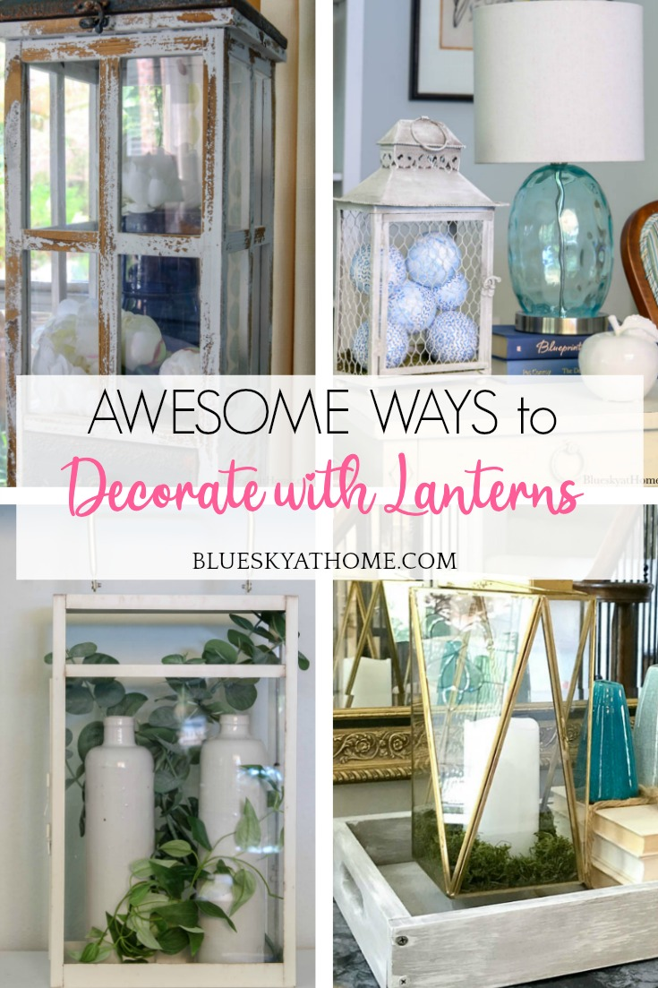 Awesome Ways To Decorate With Lanterns In Your Home Bluesky At Home
