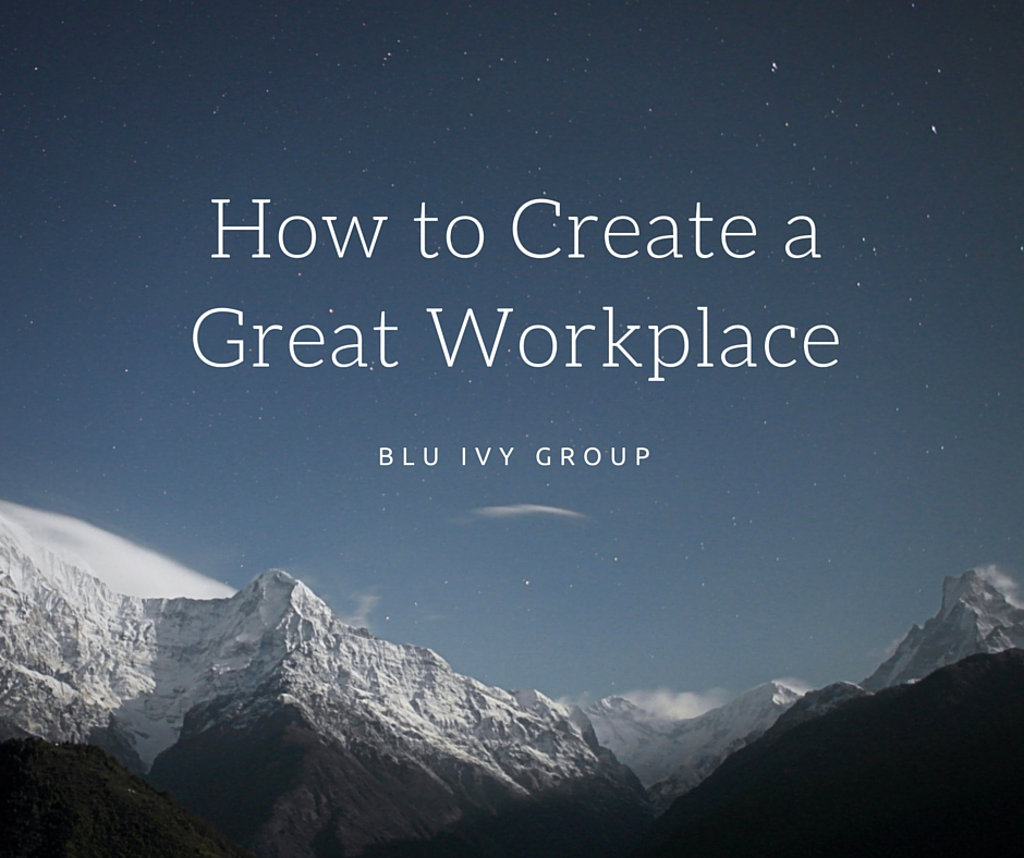 Building a Better Workplace - characteristics of great employees