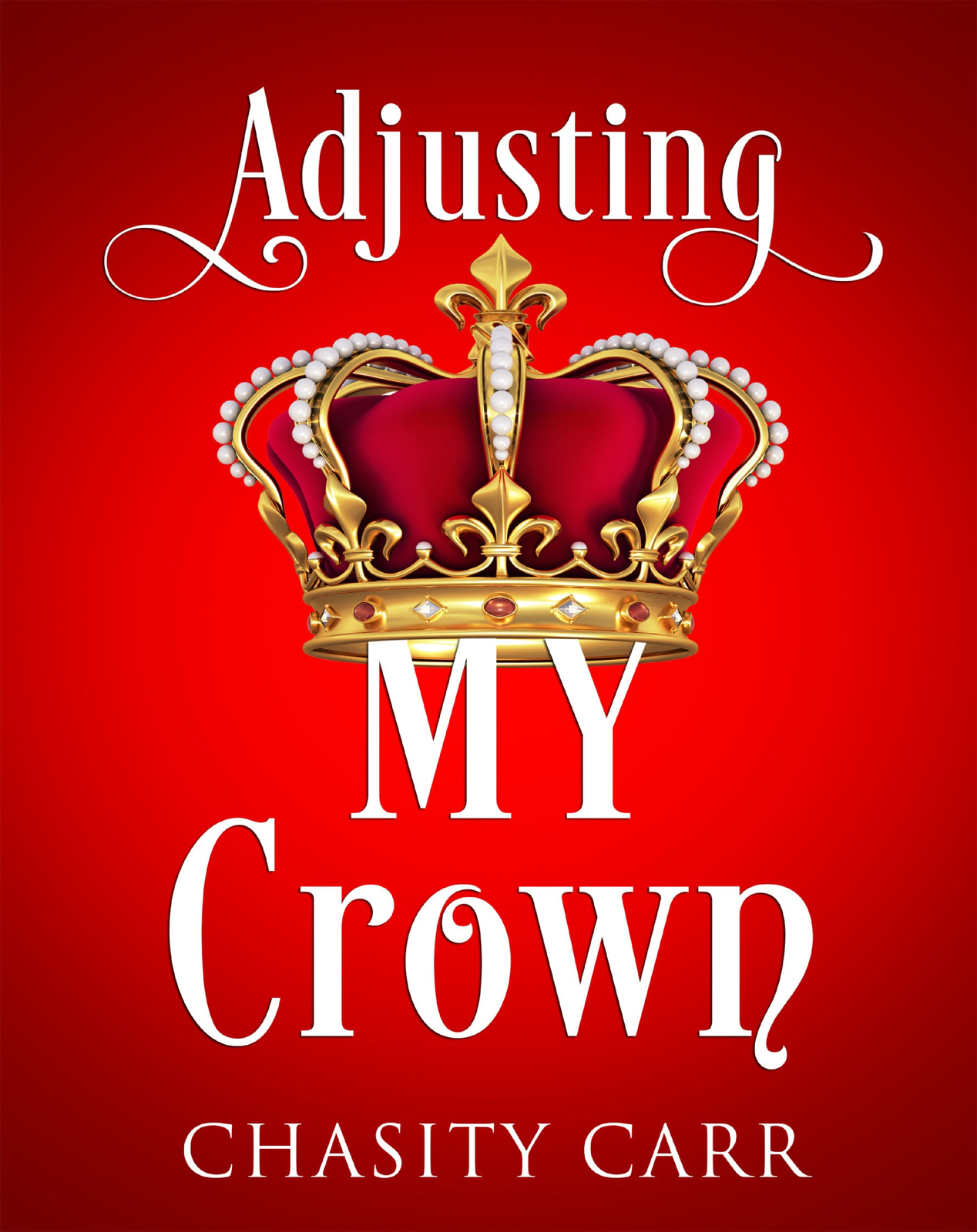 Editar Libros En Amazon Adjusting My Crown Ebook De Chasity Carr Libros De Blurb