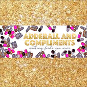 adderall-and-compliments-podcast