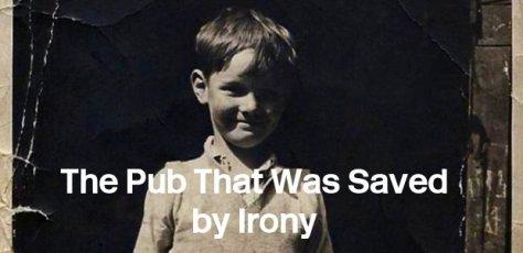 Pub saved by irony