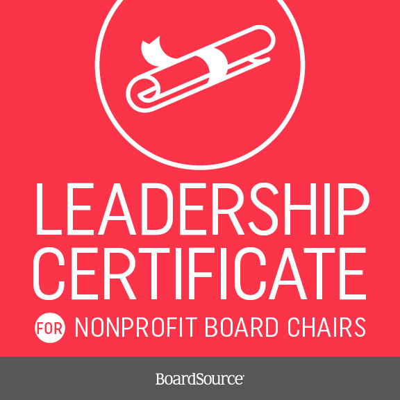 Leadership Certificate for Nonprofit Board Chairs - BoardSource