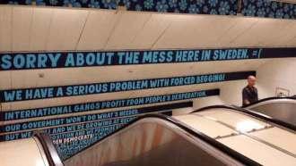 Stockholm beggars: A political message about beggars in Stockholm's Östermalmstorg subway station.