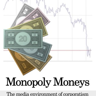 "bc cover art: ""Monopoly Moneys"" by Douglas Rushkoff"
