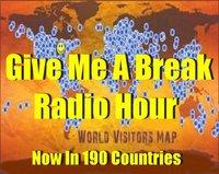 Give Me A Break Radio ~ Host Bobby Pizazz