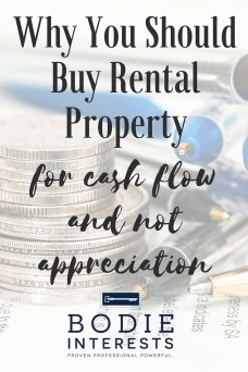 Why You Should Buy Rental Property For Cash Flow and Not Appreciation (1)