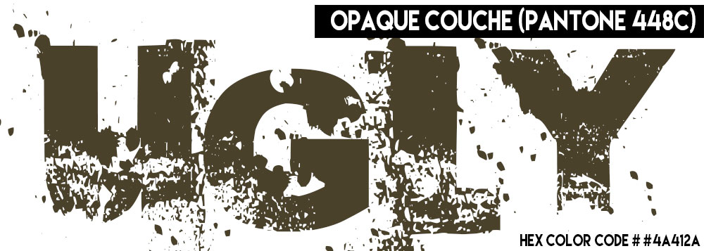 Opaque-Couche-or-Pantone-448C-Worlds-Ugliest-Color