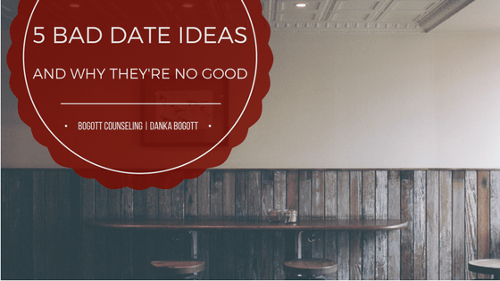 5 Bad Date Ideas