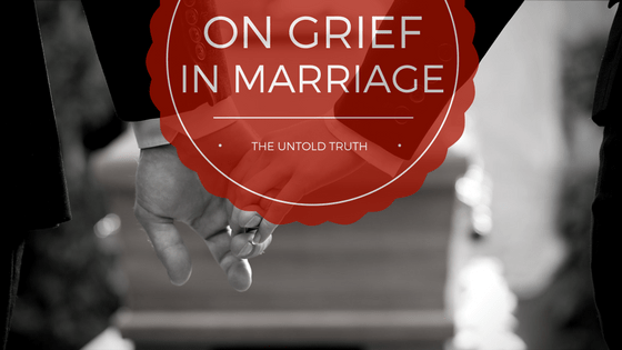 On Grief in Marriage