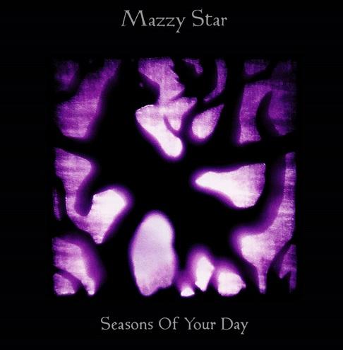 MazzyStar SeasonsOfYourDay
