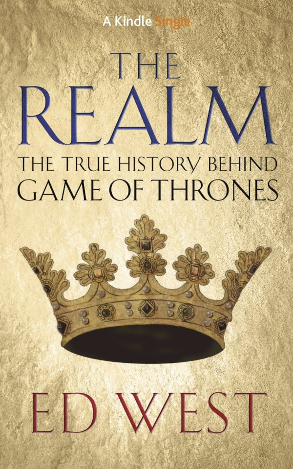 The Realm: The True history behind Game of Thrones