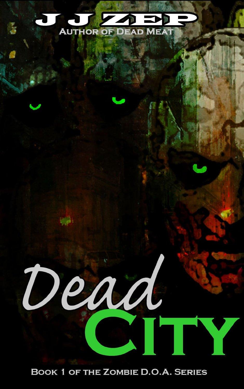 Dead City (Zombie D.O.A. Book 1)