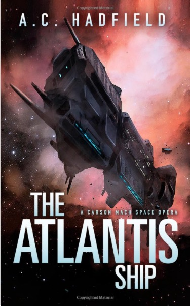 The Atlantis Ship (Carson Mach Space Opera) (Volume 1)