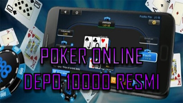Seputar Tips Mengelola Game Poker Deposit 10000
