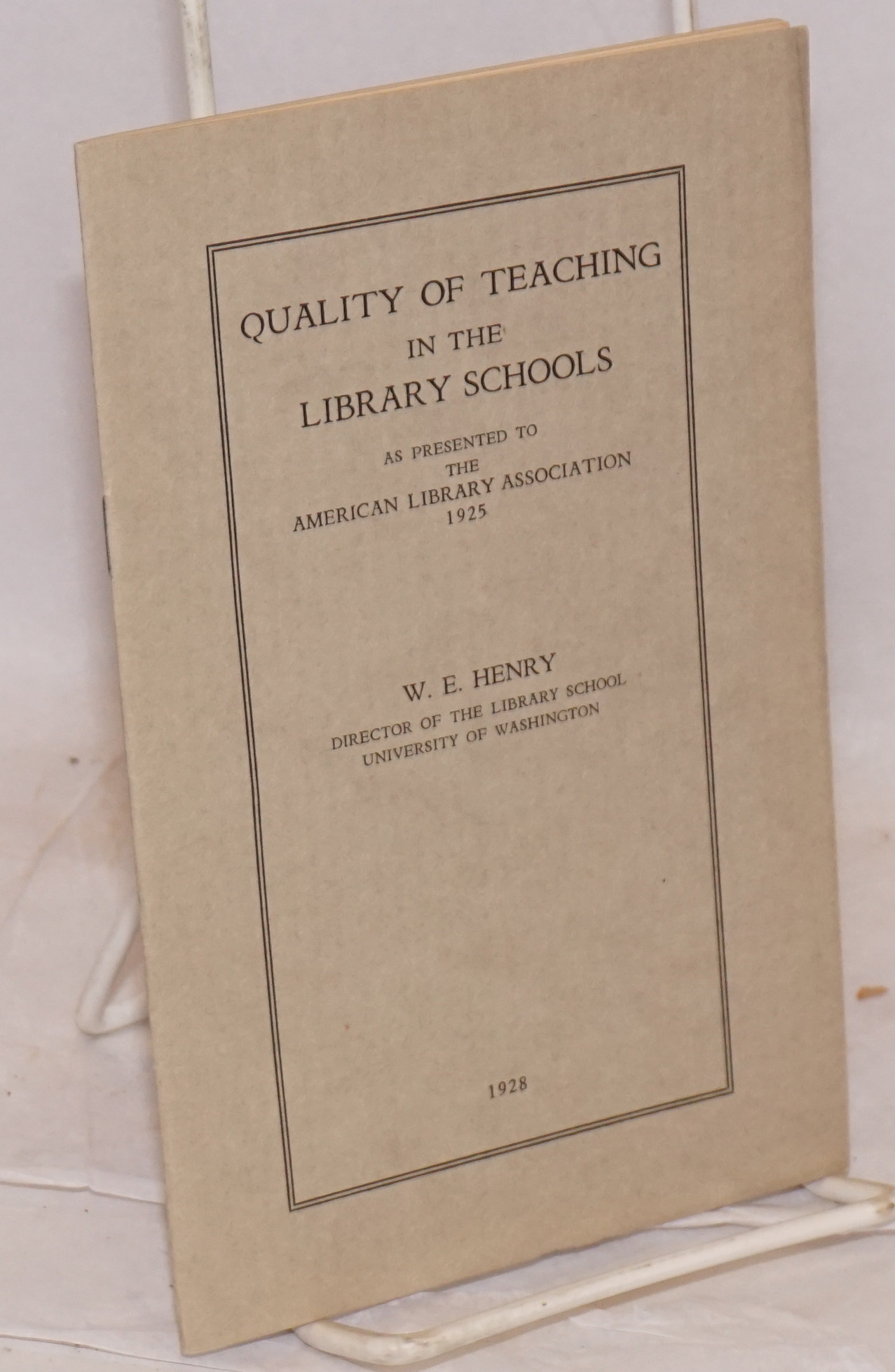 American Library Association Quality Of Teaching In The Library Schools As Presented To The American Library Association 1925 By William E Henry Director Of The Library School