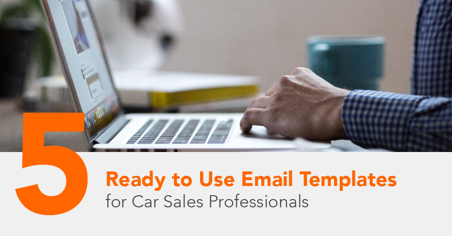 5 Ready to Use Email Templates for Car Sales Professionals