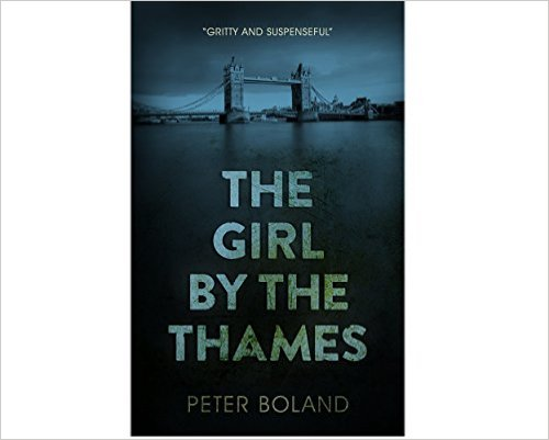 Book Cover: THE GIRL BY THE THAMES by Peter Boland