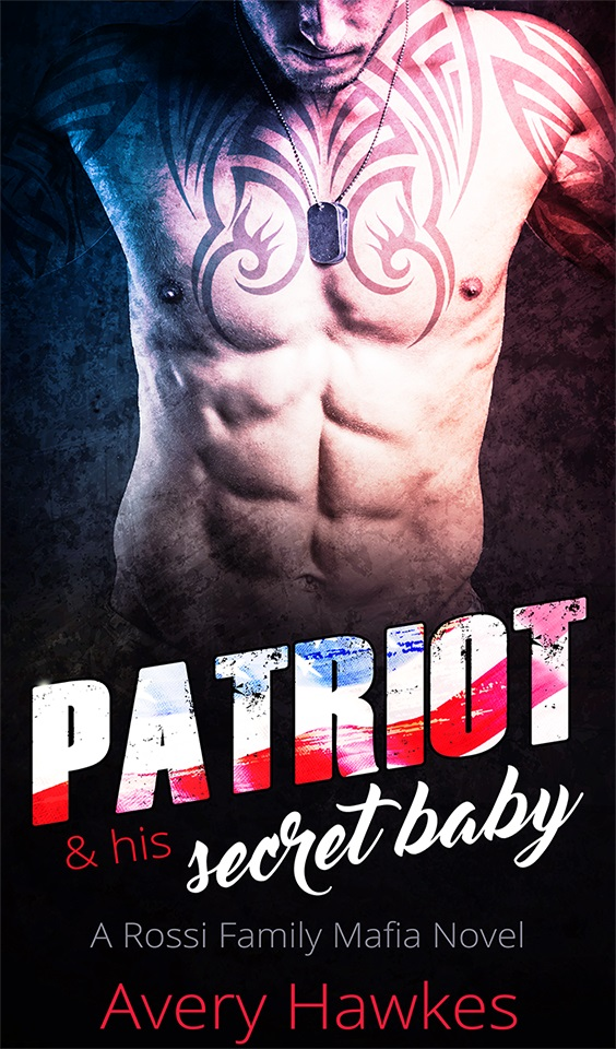 Book Cover: PATRIOT AND HIS SECRET BABY by Avery Hawkes