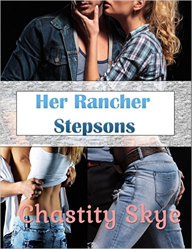 Book Cover: HER RANCHER STEPSONS - ultra steamy romance by Chastity Skye
