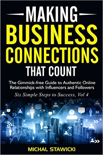 Book Cover: Making Business Connections That Count by Michal Stawicki