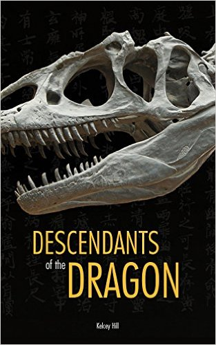 Book Cover: DESCENDANTS OF THE DRAGON by Kelcey Hill