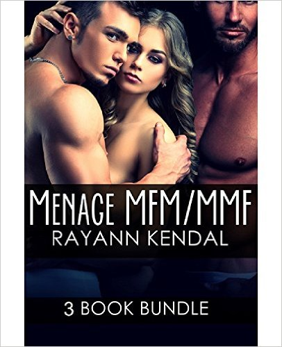 Book Cover: MENAGE: 3 BOOK BUNDLE by Rayann Kendal