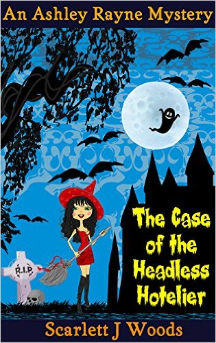 Book Cover: THE CASE OF THE HEADLESS HOTELIER by Scarlett J Woods