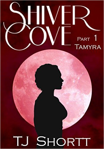 Book Cover: Shiver Cove, Part 1: Tamyra by TJ Shortt