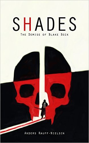 Book Cover: Shades - The Demise of Blake Beck by Anders Rauff-Nielsen