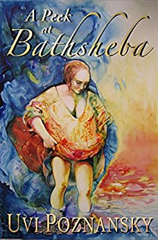 Book Cover: A Peek at Bathsheba by Uvi Poznansky