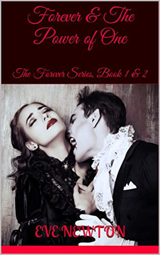 Book Cover: Forever & The Power of One (The Forever Series, Book 1 & 2) by Eve Newton