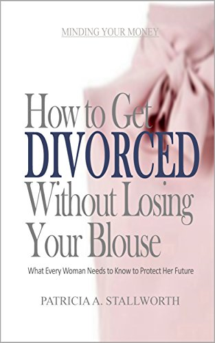 Book Cover: How to Get Divorced Without Losing Your Blouse by Patricia A Stallworth