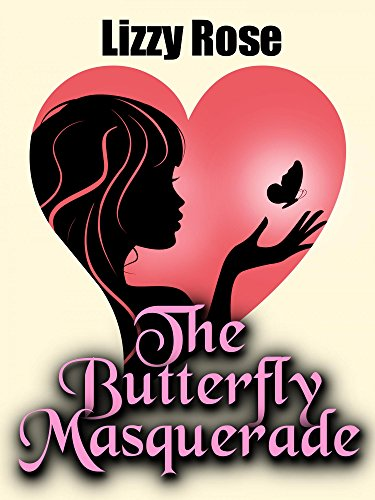 Book Cover: The Butterfly Masquerade by Lizzy Rose