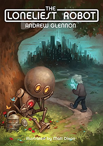 Book Cover: The Loneliest Robot by Andrew Glennon