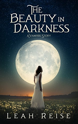 Book Cover: The Beauty in Darkness by Leah Reise