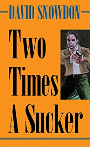 Book Cover: Two Times A Sucker by David Snowdon