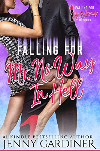 Book Cover: Falling for Mr. No Way In Hell by Jenny Gardiner