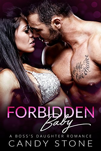 Book Cover: Forbidden Baby: A Boss's Daughter Romance by Candy Stone