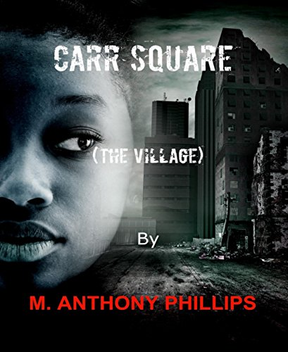 Book Cover: Carr Square (The Village) by m. anthony phillips