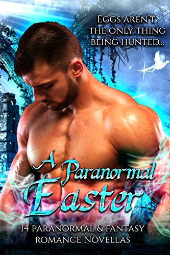 Book Cover: A Paranormal Easter: 14 Paranormal & Fantasy Romance Novellas by Tiffany Carby et al.